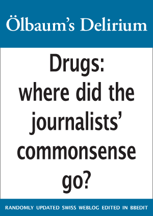Drugs: where did the journalists' common sense go?
